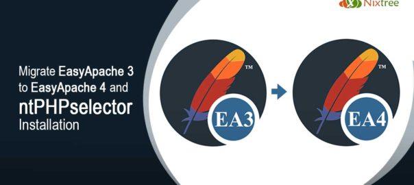 Migrate EasyApache 3 to EasyApache 4 and ntPHPselector Installation
