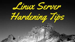 Linux Server Hardening Tips